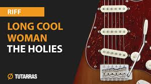 Long Cool Woman The Hollies Electric Guitar How To Play The