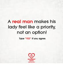 Option Quotes Enchanting A Real Man Makes His Lady Feel Like A Priority Not An Option Type