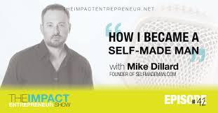 ep how mike dillard became a self made man