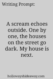 best story starters ideas short story prompts 2016 horror prompts writing prompt a scream echoes outside one by