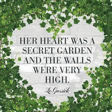 Garden Quotes Fascinating Quote Garden Secret Garden Quote From LeGassick Words