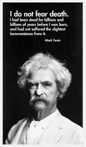 Mark Twain Did Not Fear Death Atheism