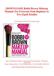 bobbi brown makeup manual for everyone from beginner to pro epub kindle