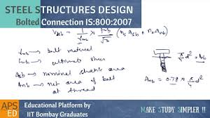 Design Of Steel Beams As Per Is 800 2007 Bolted Connections Codal Provisions Is 800 2007 Design Of Steel Structures