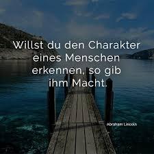 ᐅ Willst Du Den Charakter Eines Menschen Erkennen So Gib Ihm Macht