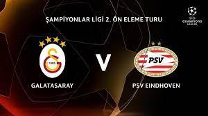 Galatasaray PSV maçı ne zaman, hangi kanalda? 2021 PSV Eindhoven Galatasaray  maçı hangi gün, saat kaçta?