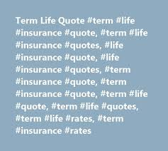 Quotes For Term Life Insurance Amazing Term Life Quote Term Life Insurance Quote Term Life