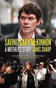 Saving Gary McKinnon: A Mother's Story (English Edition) eBook ...