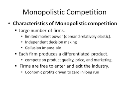 chapters and monopolistic competition and oligopoly  2 monopolistic competition characteristics