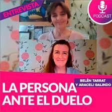 Entrevista a Dña. Belén Tarraz y Dña. Araceli Galindo. La persona ante el  duelo - Al final de la vida
