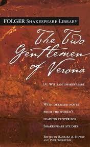 the two gentlemen of verona by william shakespeare the two gentlemen of verona