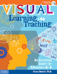 Visual Learning Strategies Visual Learning And Teaching An Essential Guide For