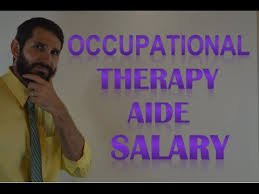 Occupational Therapy Aide Occupational Therapy Aide Salary How Much Money Does An Occupational Therapy Aide Make