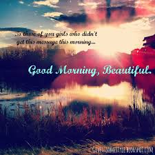 Good Morning Beautiful Quotes Daily Motivational Quotes