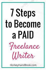how to become a paid lance writer horkey handbook how to become a paid lance writer 7 steps