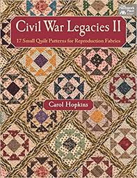 Civil War Legacies II: 17 Small Quilt Patterns for Reproduction ... & Civil War Legacies II: 17 Small Quilt Patterns for Reproduction Fabrics:  Carol Hopkins: 9781604683820: Amazon.com: Books Adamdwight.com