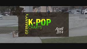 Pop Charts 2014 Germanys K Pop Charts April 2014