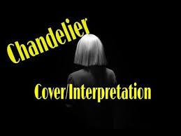chandelier sia cover version interpretation