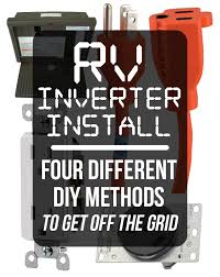 rv inverter install four different diy methods to get off the grid rv inverter install