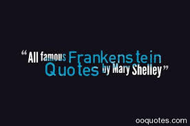 Frankenstein Quotes Mesmerizing All Famous Frankenstein Quotes By Mary Shelley Quotes