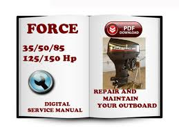 force outboard 35 50 85 125 150 hp service repair manual pay for force outboard 35 50 85 125 150 hp service repair manual
