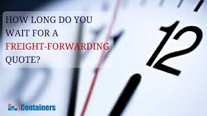 Freight Quote Stunning How Long Does It Take For Your Freight Forwarder To Provide You With