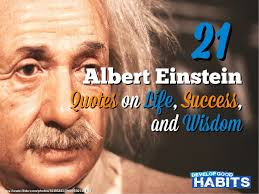 40 Albert Einstein Quotes On Life Success And Wisdom Inspiration Quotes About Life And Success