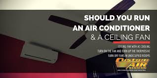should you run an air conditioner and a ceiling fan