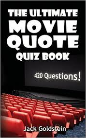 Movie Quote Trivia Magnificent The Ultimate Movie Quote Quiz Book 48 Questions Jack Goldstein