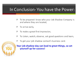 Questions To Ask At Job Shadow Job Shadow Dress Rehearsal Ppt Download