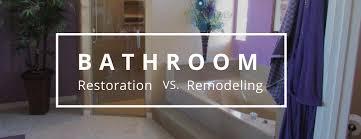 bathroom restoration.  Bathroom Bathroom Restoration Vs Bathroom Remodeling For Restoration O