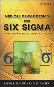 Design For Six Sigma A Practical Approach Through Innovation Medical Device Design For Six Sigma Ebook By Basem El Haik Rakuten Kobo