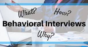 Behavioral Interviewing What Is Behavioral Interviewing Why Do I Need To Master It