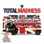 Total Madness: All the Greatest Hits & More! [2009]