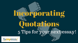 how to incorporate quotations into an essay fix my essay fix my essay blog post incorporating quotations