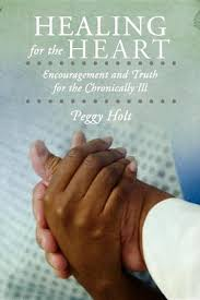 Healing for the Heart: Encouragement and Truth for the Chronically Ill: Peggy  Holt: 9781449746131 - Christianbook.com