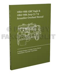 1984 1988 amc eagle repair shop manual reprint m r 251 1984 1988 eagle and cj 7 scrambler engine transmission overhaul manual