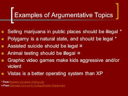 what is an argumentative essay is like a persuasive essay should  2 examples of argumentative topics selling marijuana in public places should be illegal