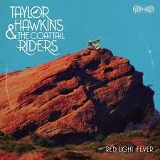Light Fever Taylor Hawkins The Coattail Riders Red Light Fever