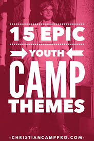 Youth Revival Scriptures 15 Epic Youth Camp Themes Christian Camp Pro