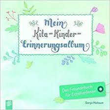Mein Kita Kinder Erinnerungsalbum Das Freundebuch Für Erzieherinnen