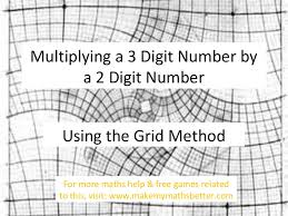 Multiplying A 3 Digit Number By A 2 Digit Number Using The