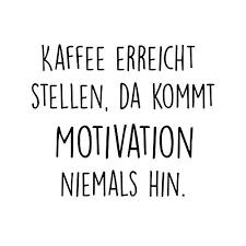 Tasse Mit Spruch Kaffee Erreicht Stellen Da Kommt Motivation