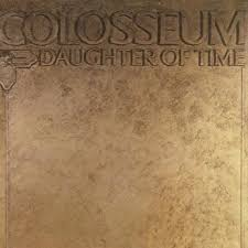 <b>Daughter of</b> Time: Remastered & Expanded Edition <b>Colosseum</b>