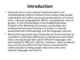 intercultural communication by claire kramsch krishnakumarsinhji bhavnagar university 2 introduction bull intercultural or cross cultural communication