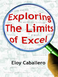 Exploring The Limits Of Excel Eloy Caballero Microsoft Excel
