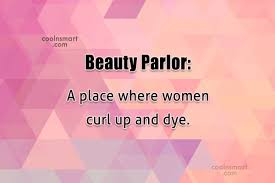 Beauty Parlor Quotes Best Of Images With Quotes 24 Quotes Page 24 CoolNSmart