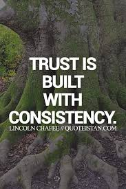 Trust Quotes Trust Is Built With Consistency OMG Quotes Your Stunning Trust Sayings And Quotes