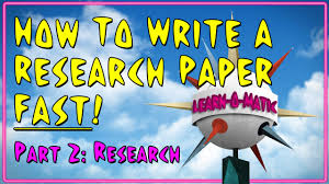 how to write a research paper fast pt 2 research how to write a research paper fast pt 2 research