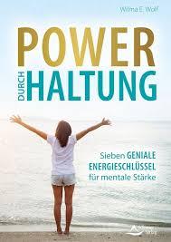 Power durch Haltung (Buch (kartoniert)), Wilma E. Wolf